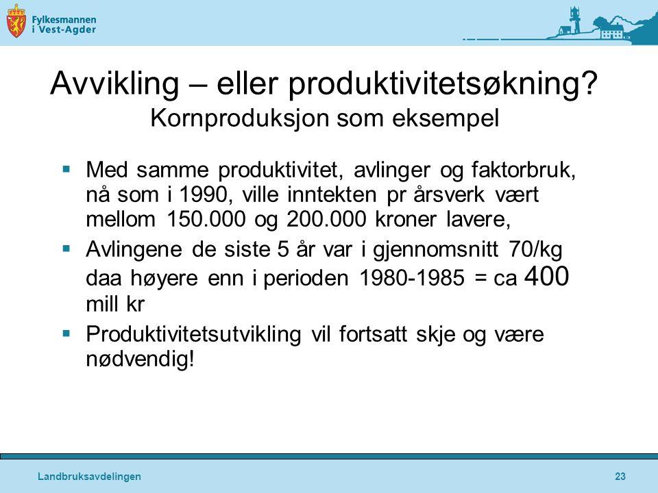 Avvikling – eller produktivitetsøkning Kornproduksjon som eksempel