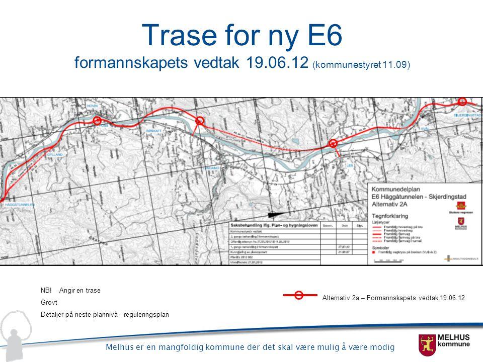 Trase for ny E6 formannskapets vedtak 19.06.12 (kommunestyret 11.09)