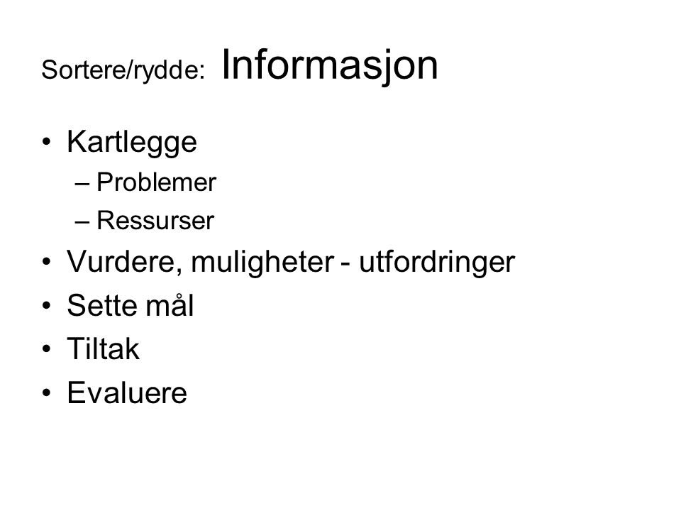 Sortere/rydde: Informasjon