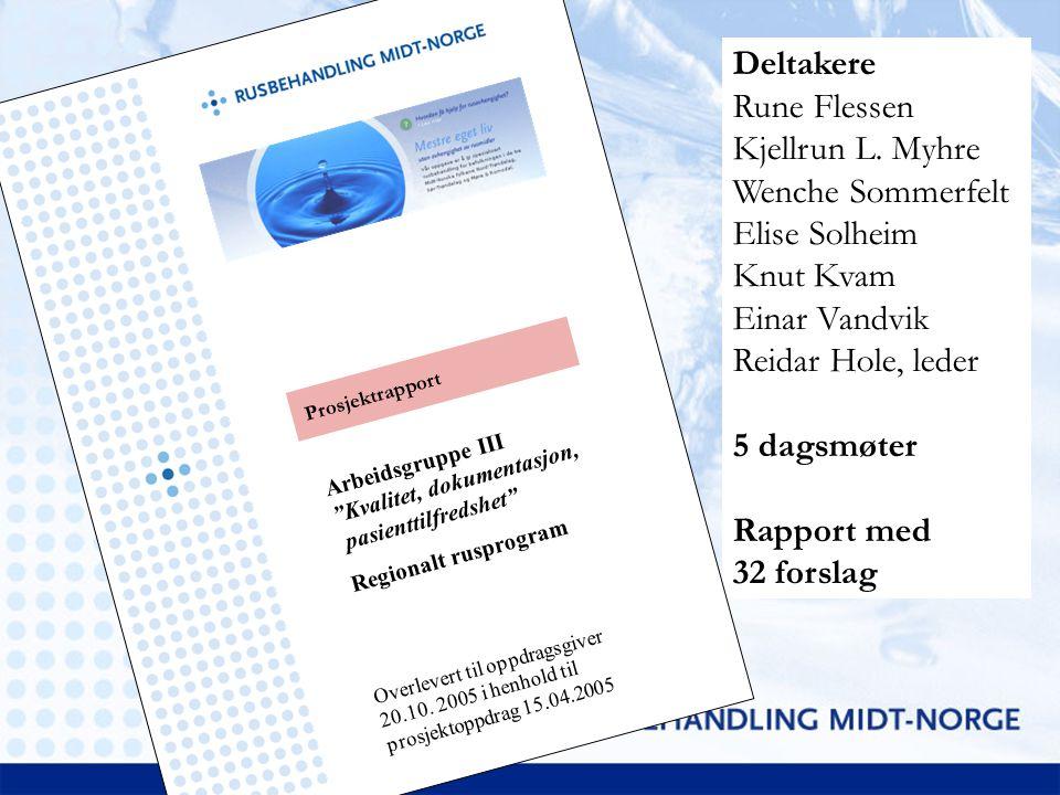 Deltakere Rune Flessen Kjellrun L. Myhre Wenche Sommerfelt