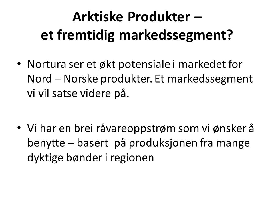 Arktiske Produkter – et fremtidig markedssegment