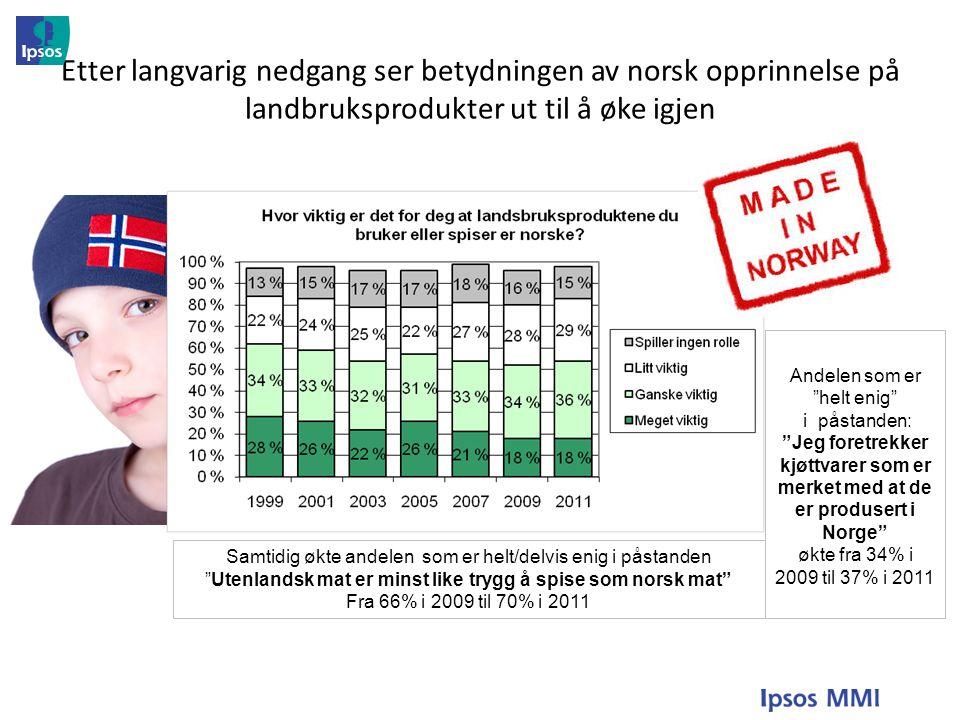 Etter langvarig nedgang ser betydningen av norsk opprinnelse på landbruksprodukter ut til å øke igjen