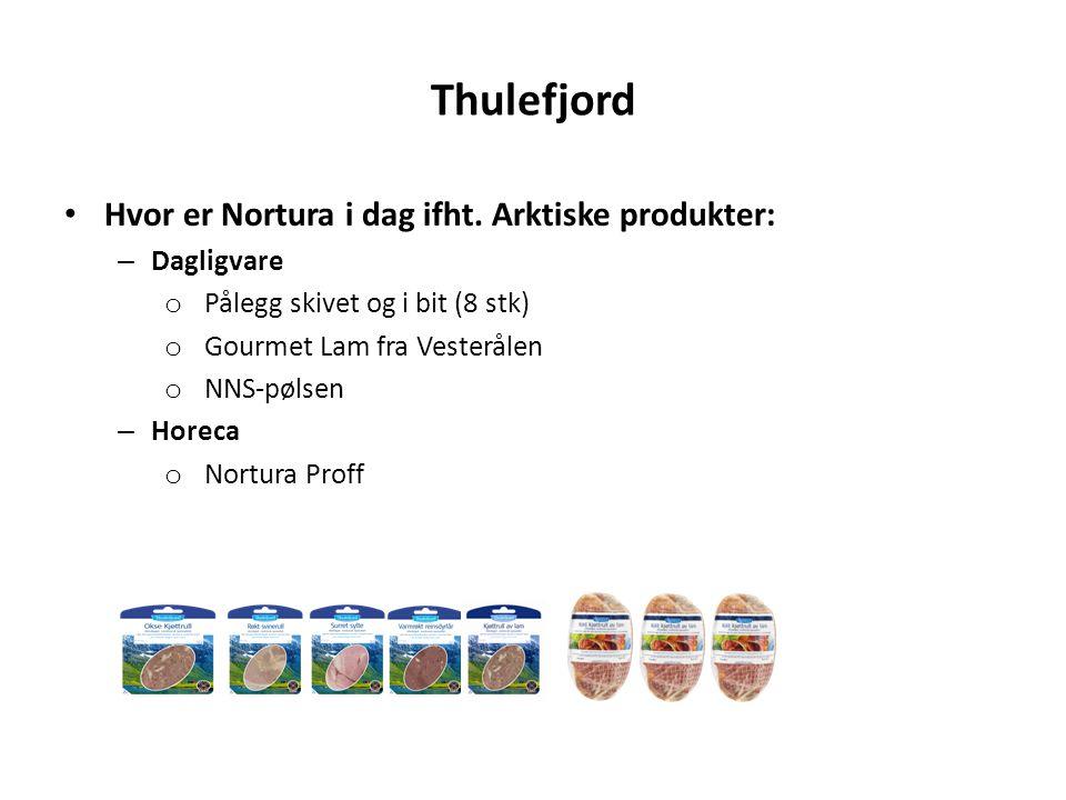 Thulefjord Hvor er Nortura i dag ifht. Arktiske produkter: Dagligvare