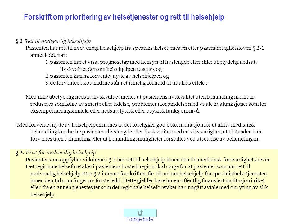 § 2 Rett til nødvendig helsehjelp