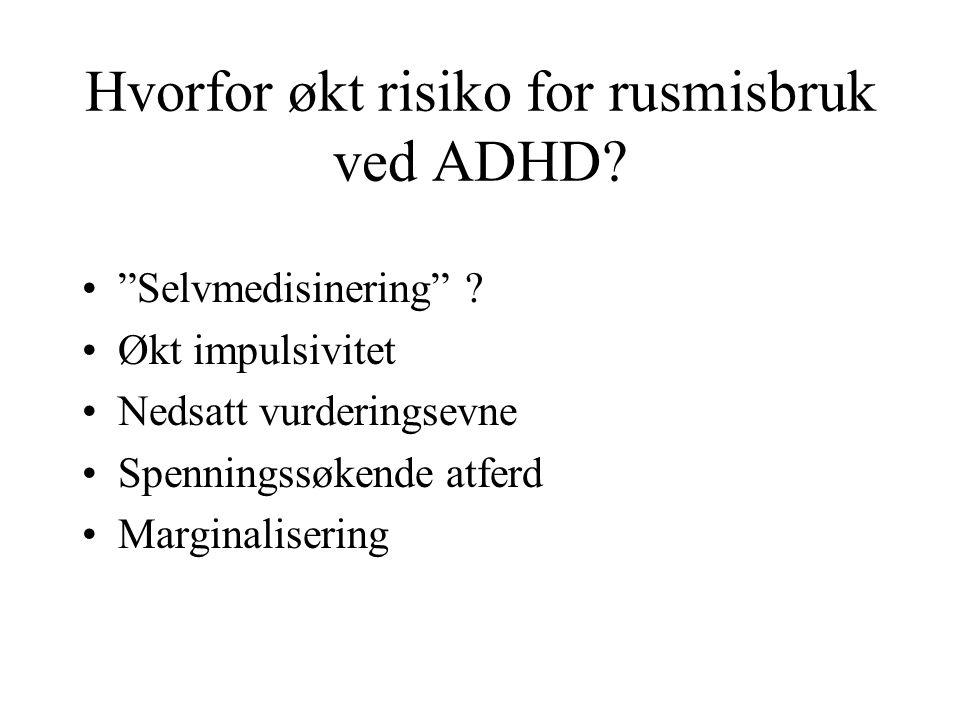 Hvorfor økt risiko for rusmisbruk ved ADHD