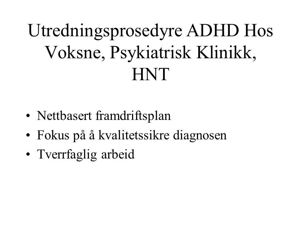 Utredningsprosedyre ADHD Hos Voksne, Psykiatrisk Klinikk, HNT