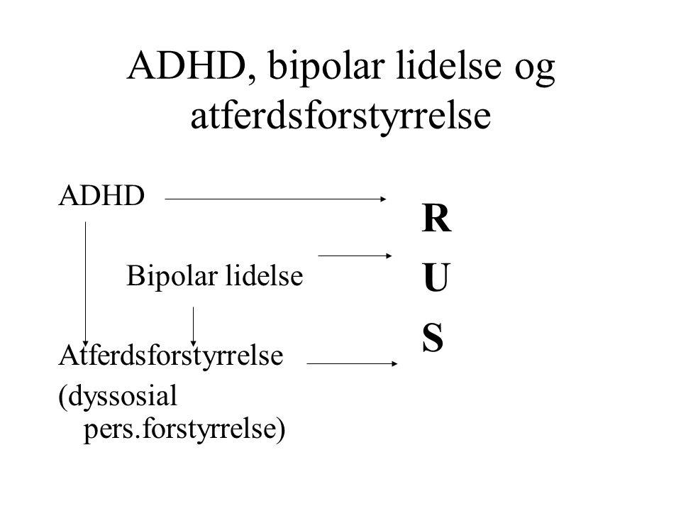 ADHD, bipolar lidelse og atferdsforstyrrelse