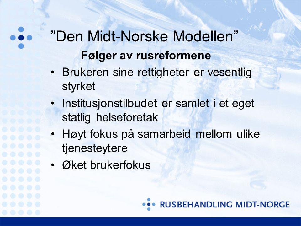 Den Midt-Norske Modellen Følger av rusreformene