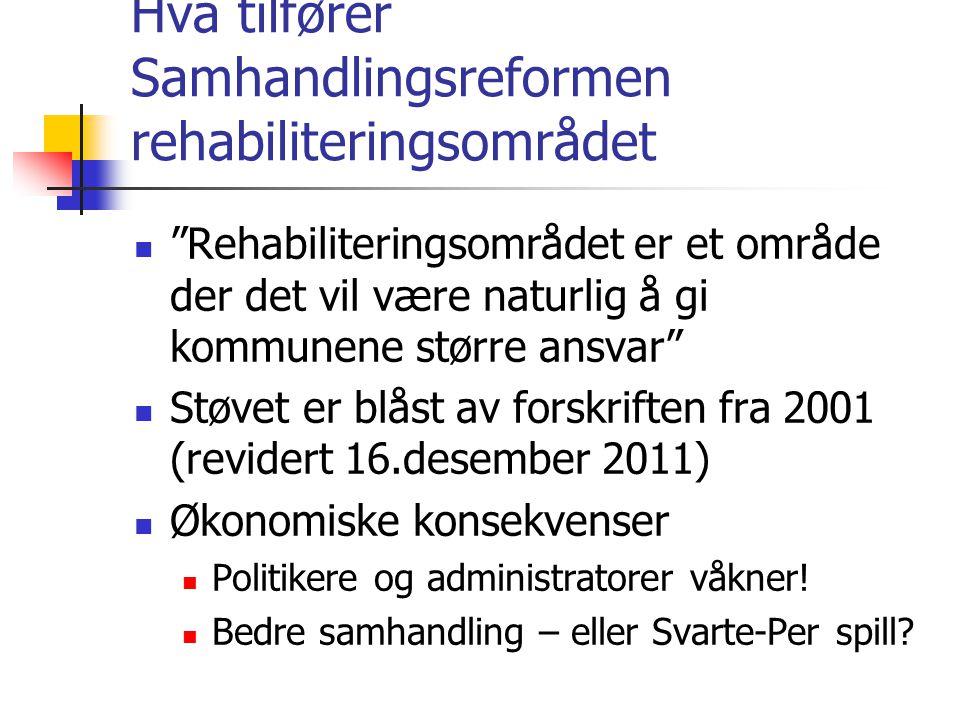Hva tilfører Samhandlingsreformen rehabiliteringsområdet