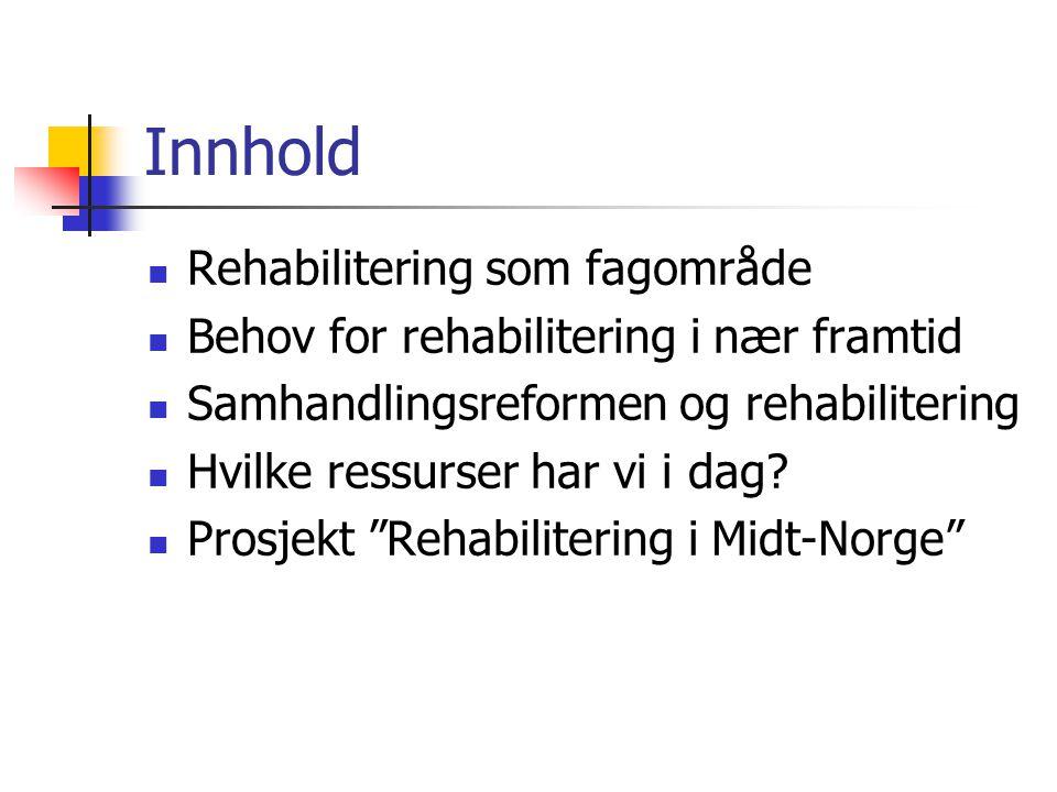 Innhold Rehabilitering som fagområde