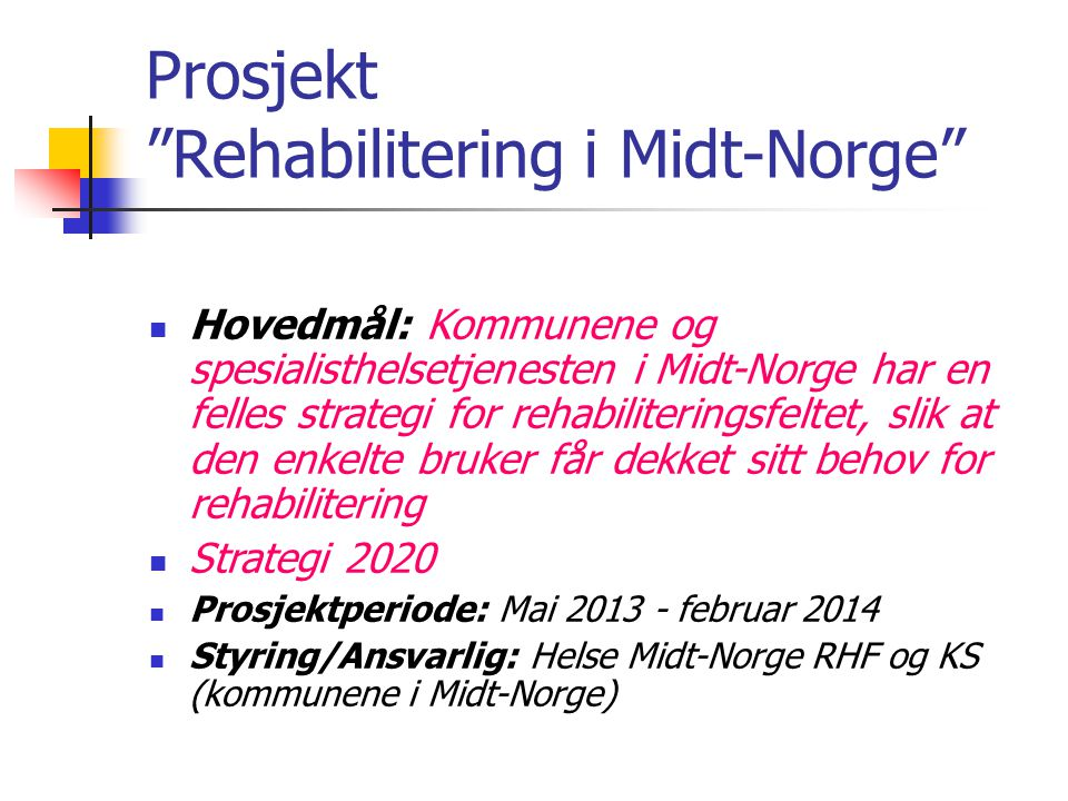 Prosjekt Rehabilitering i Midt-Norge
