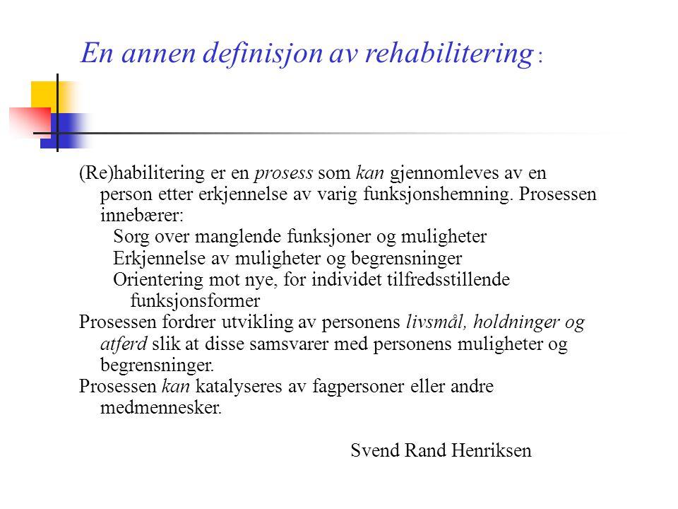 En annen definisjon av rehabilitering :