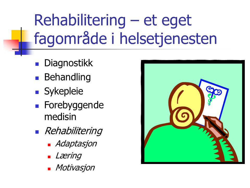 Rehabilitering – et eget fagområde i helsetjenesten