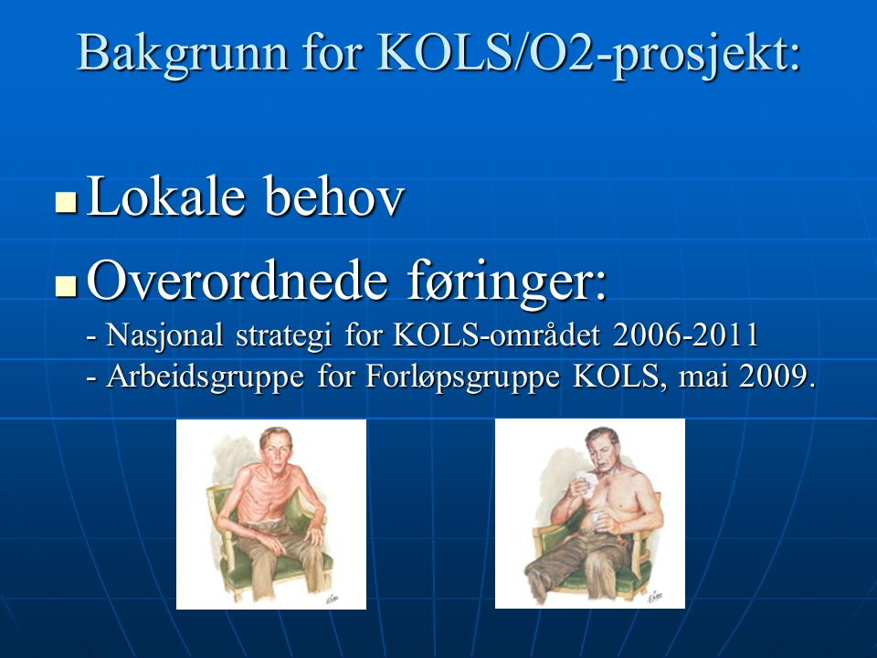 Bakgrunn for KOLS/O2-prosjekt: