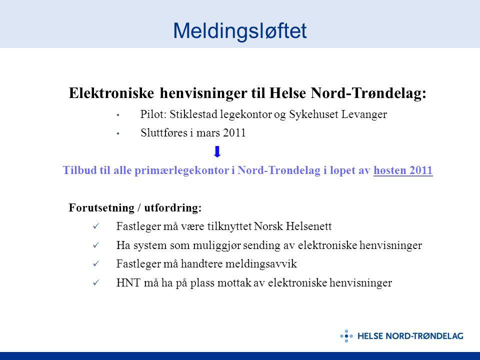 Meldingsløftet Elektroniske henvisninger til Helse Nord-Trøndelag: