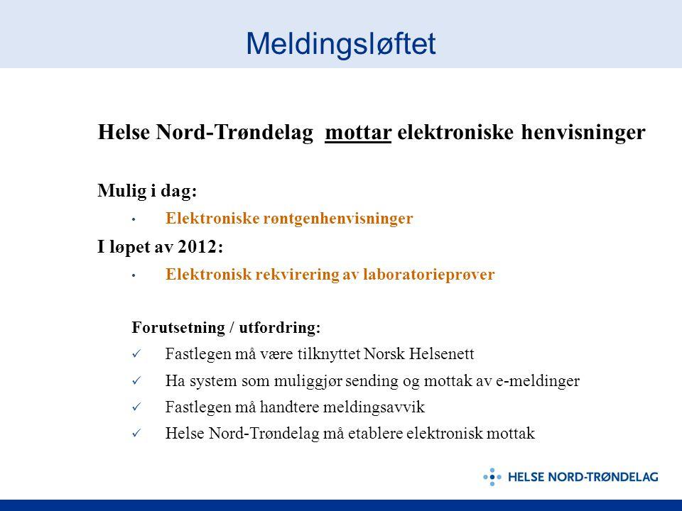 Meldingsløftet Helse Nord-Trøndelag mottar elektroniske henvisninger
