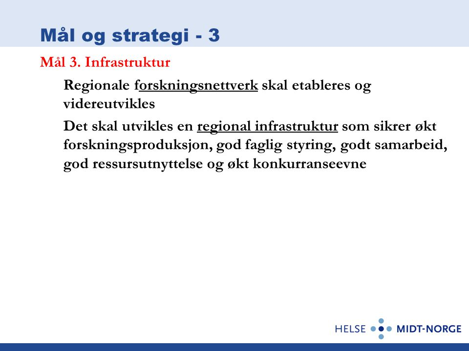 Mål og strategi - 3 Mål 3. Infrastruktur