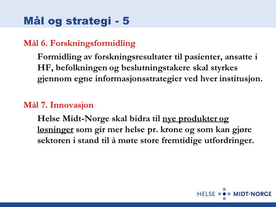 Mål og strategi - 5 Mål 6. Forskningsformidling
