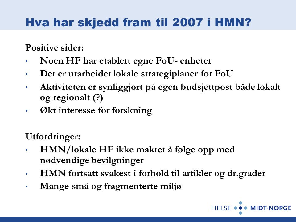 Hva har skjedd fram til 2007 i HMN