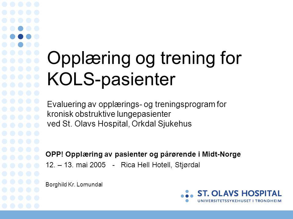 Opplæring og trening for KOLS-pasienter Evaluering av opplærings- og treningsprogram for kronisk obstruktive lungepasienter ved St. Olavs Hospital, Orkdal Sjukehus