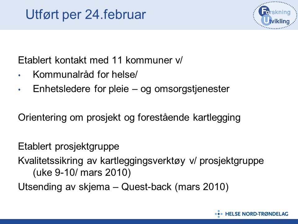 Utført per 24.februar Etablert kontakt med 11 kommuner v/