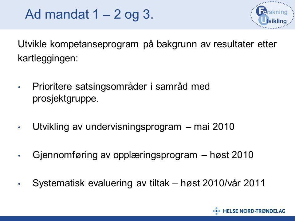 Ad mandat 1 – 2 og 3. Utvikle kompetanseprogram på bakgrunn av resultater etter. kartleggingen: