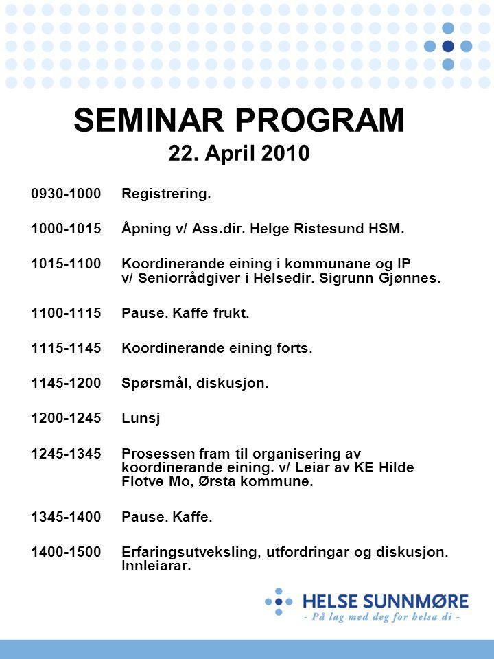 SEMINAR PROGRAM 22. April 2010 0930-1000 Registrering.