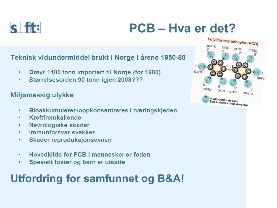 PCB – Hva er det Utfordring for samfunnet og B&A!