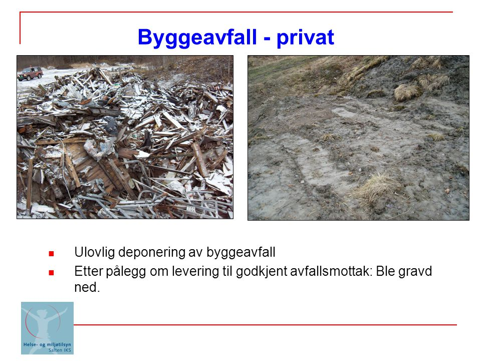 Byggeavfall - privat Ulovlig deponering av byggeavfall