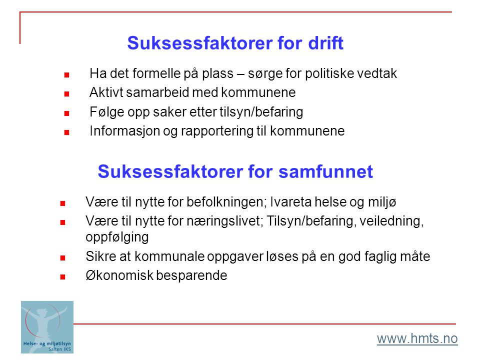 Suksessfaktorer for drift Suksessfaktorer for samfunnet