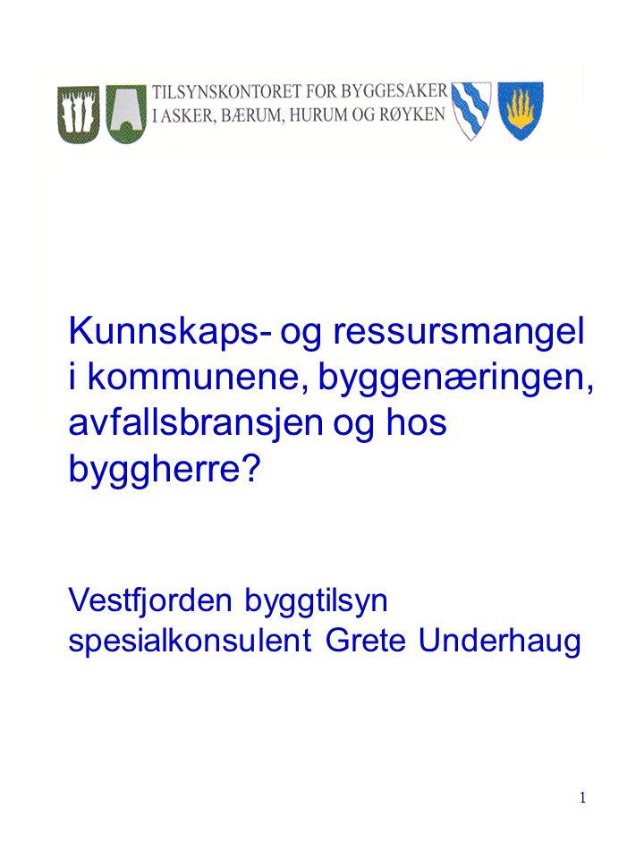 Kunnskaps- og ressursmangel i kommunene, byggenæringen, avfallsbransjen og hos byggherre