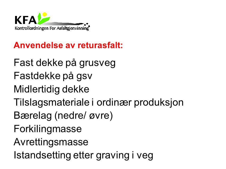 Tilslagsmateriale i ordinær produksjon Bærelag (nedre/ øvre)