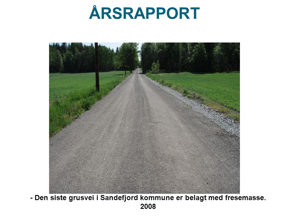 - Den siste grusvei i Sandefjord kommune er belagt med fresemasse.