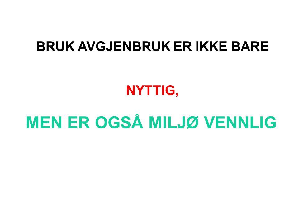 BRUK AVGJENBRUK ER IKKE BARE