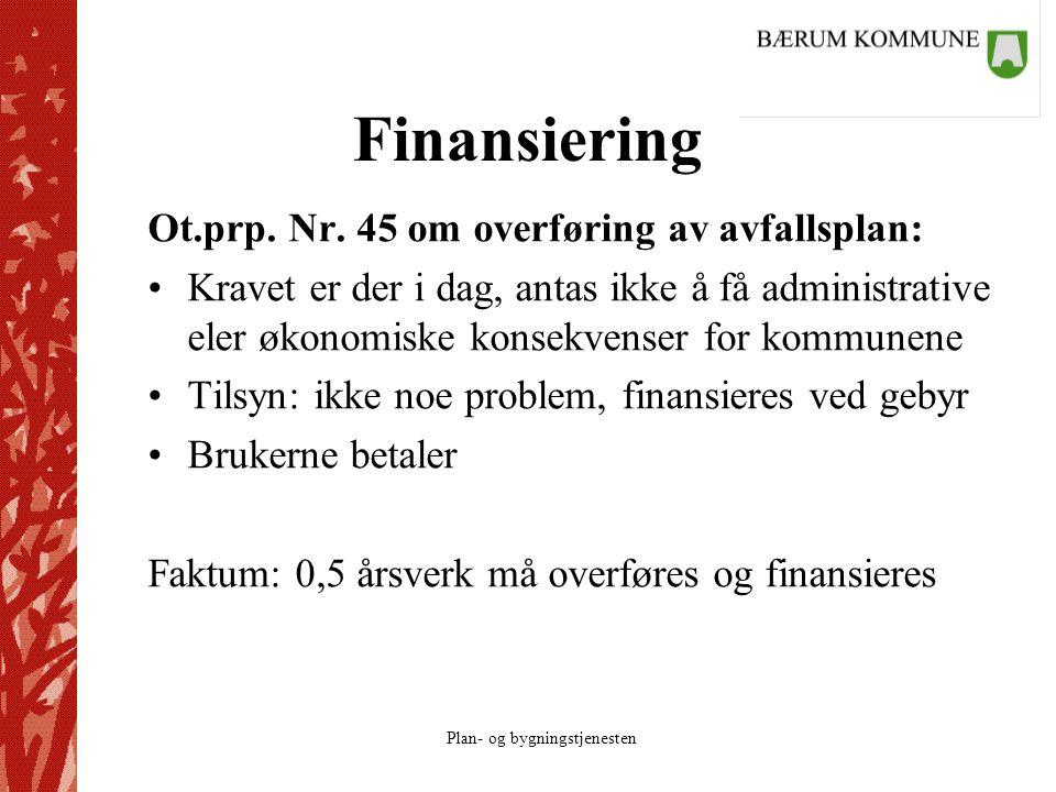 Finansiering Ot.prp. Nr. 45 om overføring av avfallsplan: