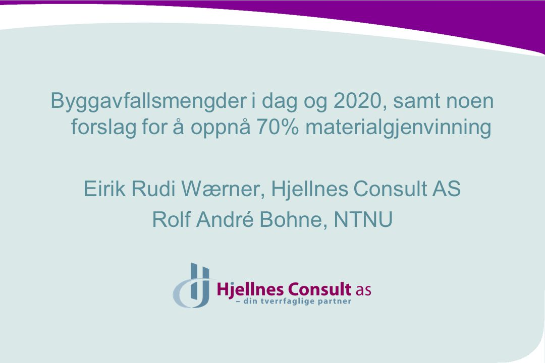 Eirik Rudi Wærner, Hjellnes Consult AS