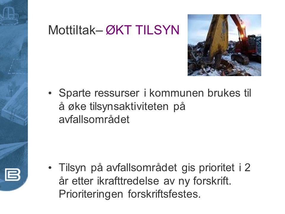 Mottiltak– ØKT TILSYN Sparte ressurser i kommunen brukes til å øke tilsynsaktiviteten på avfallsområdet.