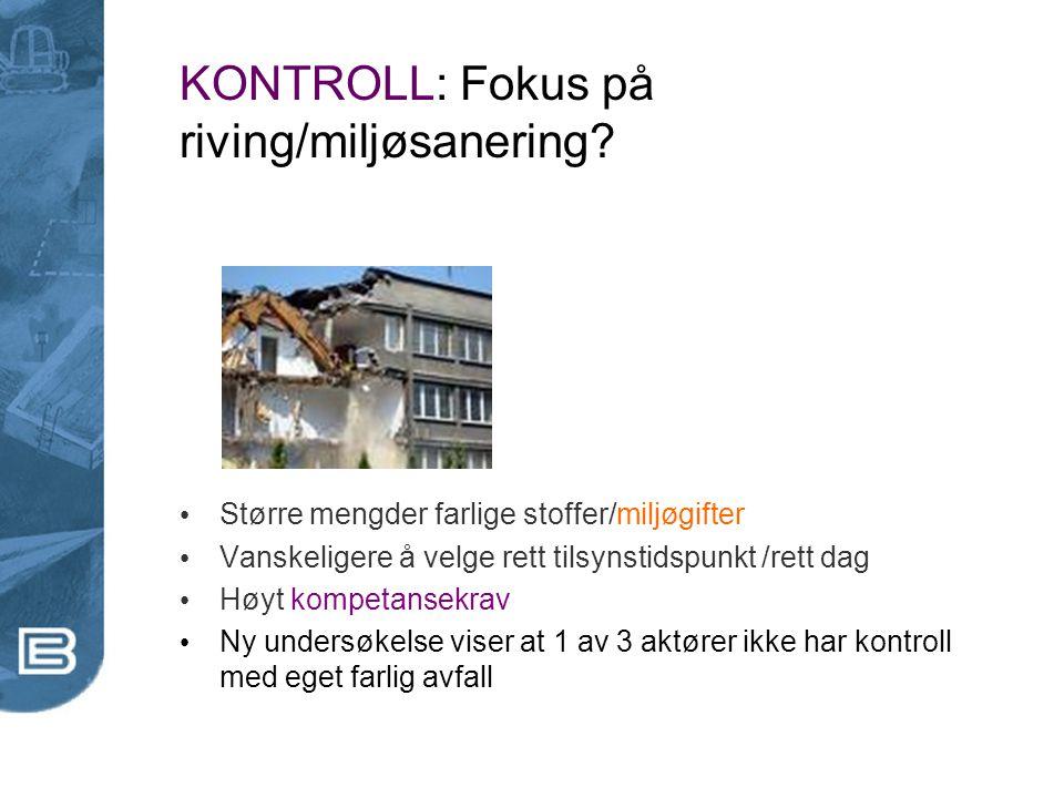 KONTROLL: Fokus på riving/miljøsanering