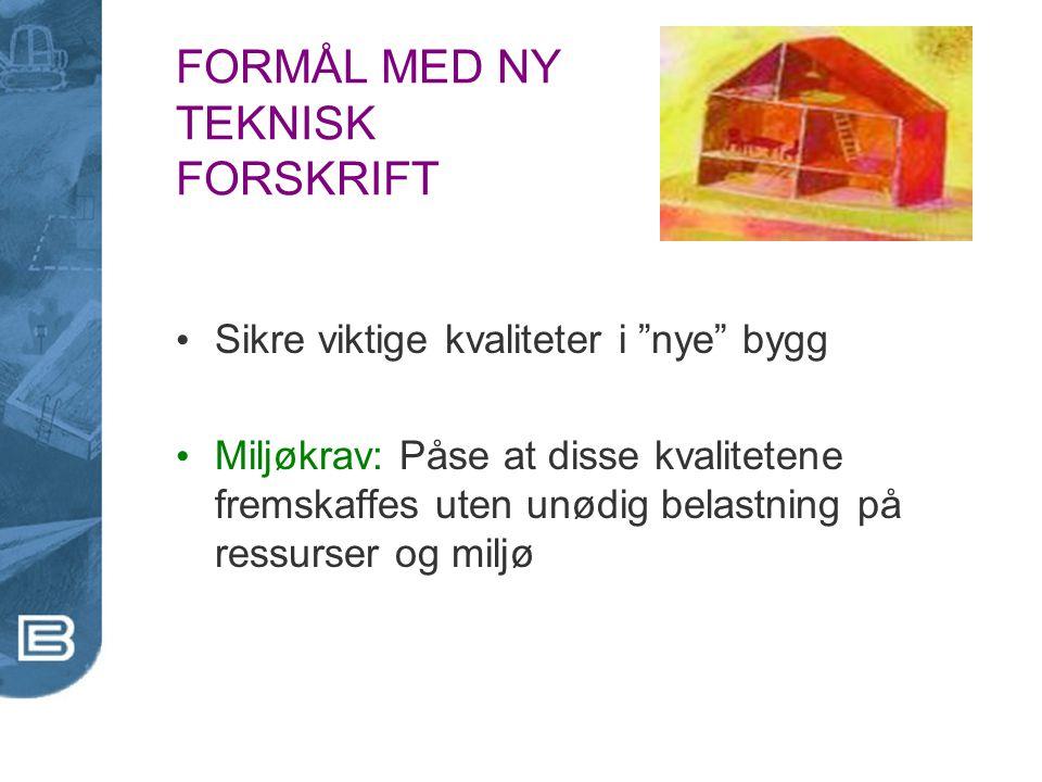 FORMÅL MED NY TEKNISK FORSKRIFT
