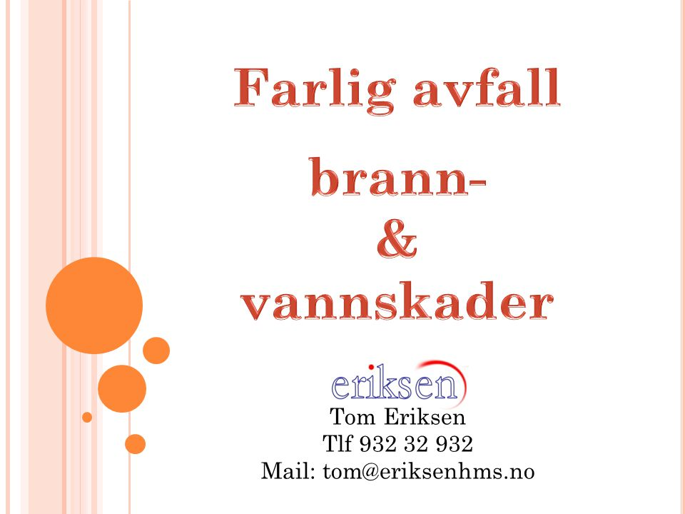 Mail: tom@eriksenhms.no