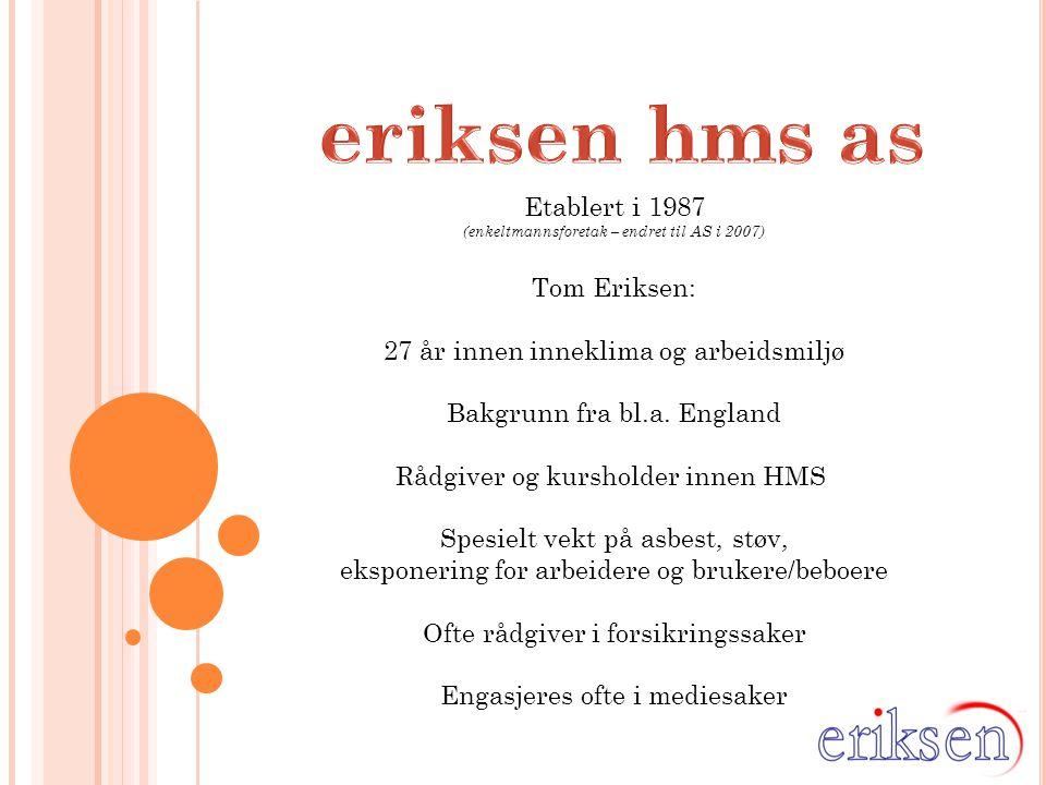 eriksen hms as Etablert i 1987 Tom Eriksen: