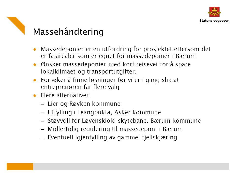 Massehåndtering Massedeponier er en utfordring for prosjektet ettersom det er få arealer som er egnet for massedeponier i Bærum.
