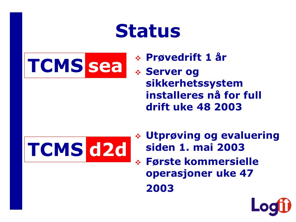 Status sea TCMS d2d TCMS Prøvedrift 1 år
