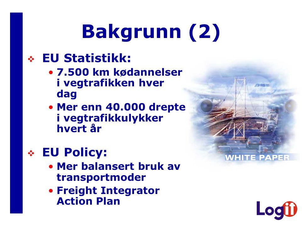 Bakgrunn (2) EU Statistikk: EU Policy: