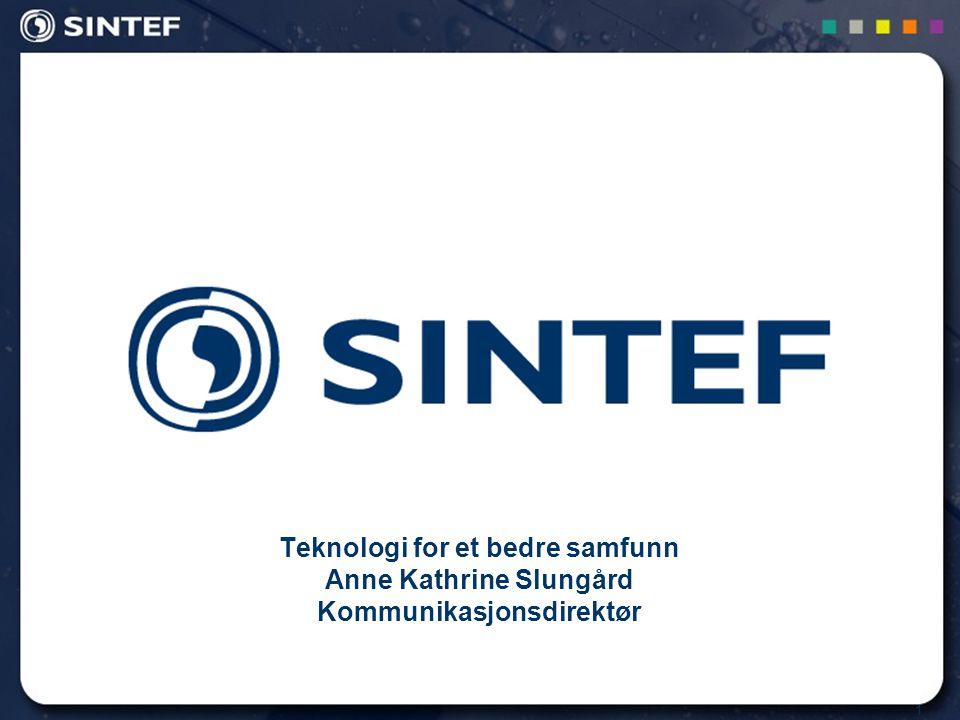 Teknologi for et bedre samfunn Anne Kathrine Slungård