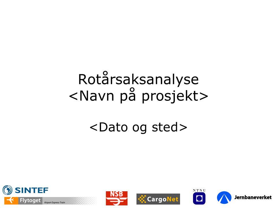 Rotårsaksanalyse <Navn på prosjekt>