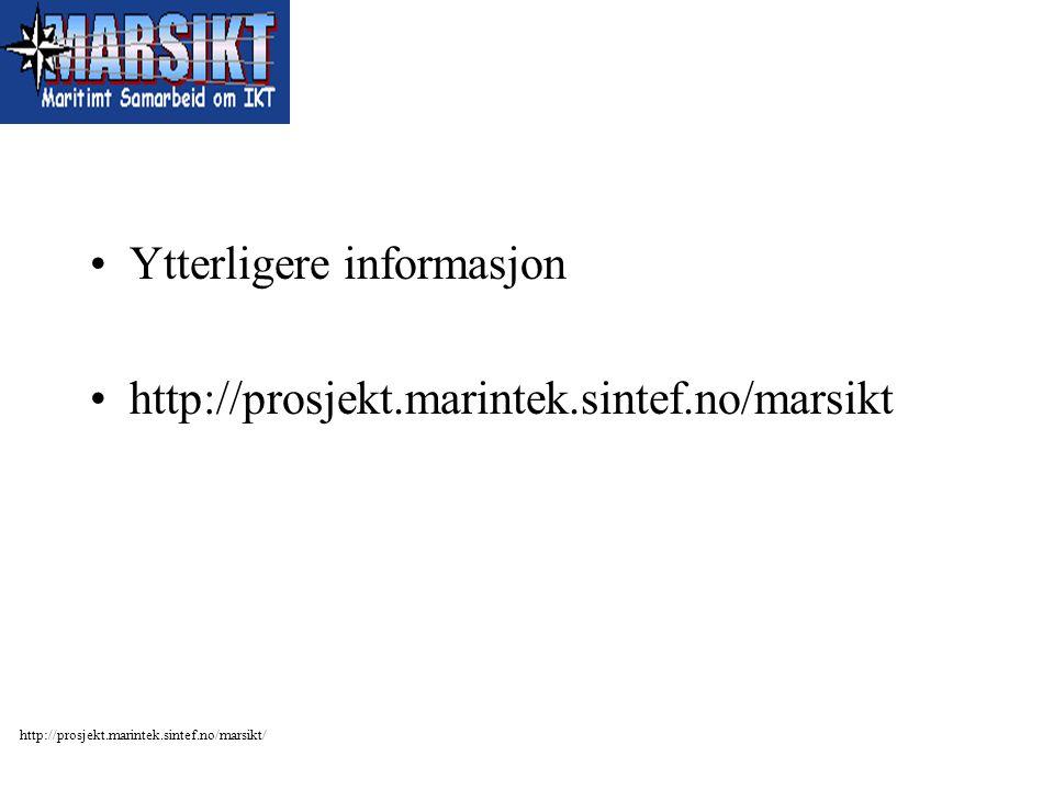 Ytterligere informasjon http://prosjekt.marintek.sintef.no/marsikt