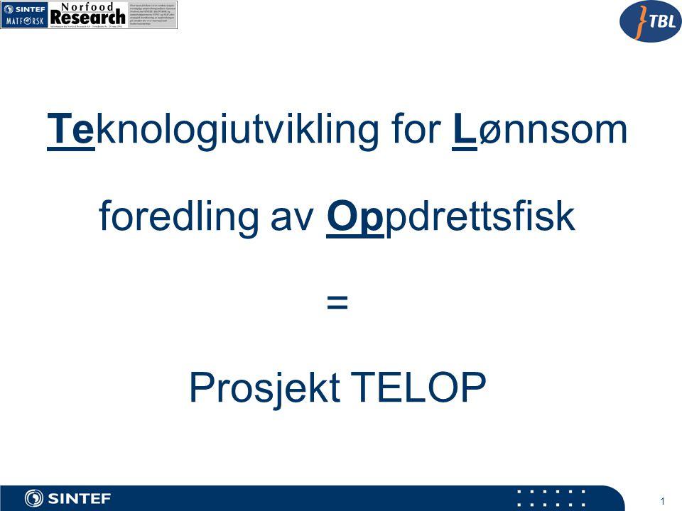 Teknologiutvikling for Lønnsom foredling av Oppdrettsfisk =