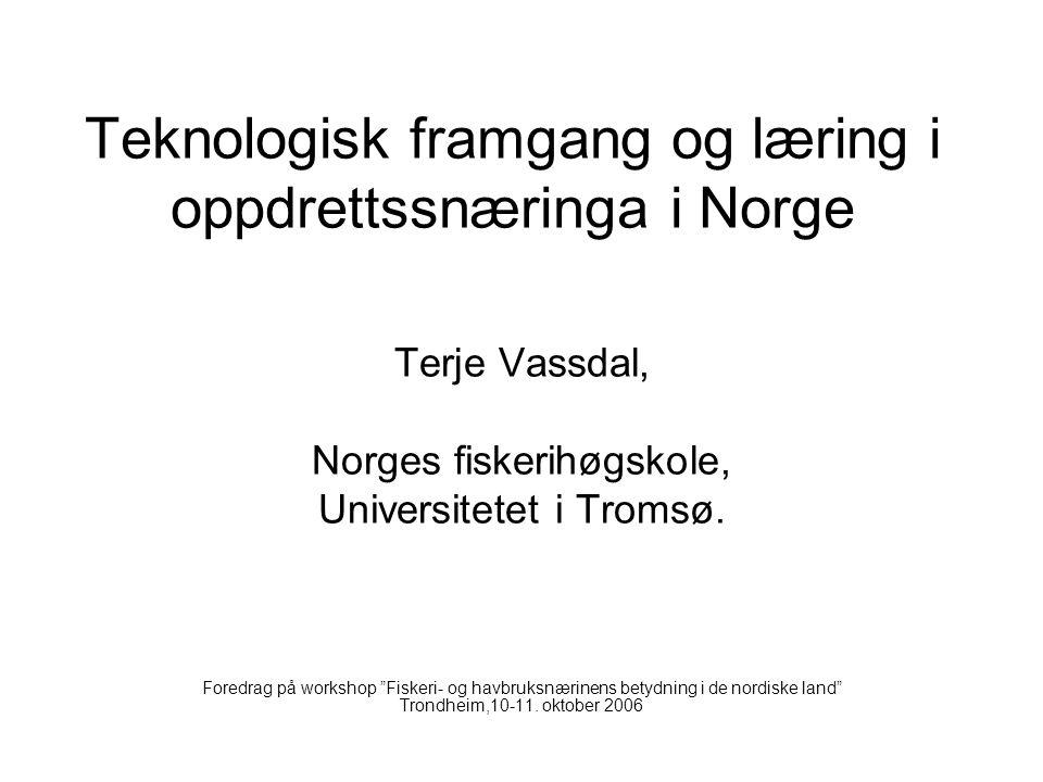 Teknologisk framgang og læring i oppdrettssnæringa i Norge
