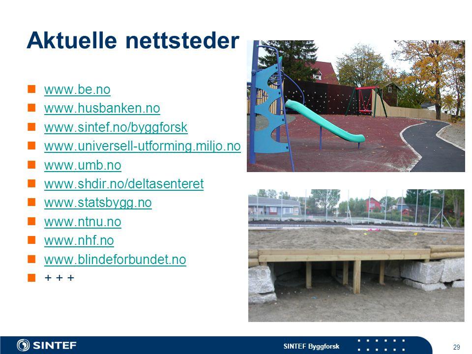 Aktuelle nettsteder www.be.no www.husbanken.no www.sintef.no/byggforsk